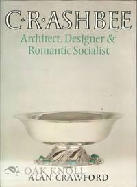 C.R. ASHBEE ARCHITECT, DESIGNER & ROMANTIC SOCIALIST