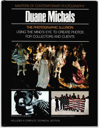 Duane Michals: The Photographic Illusion: Using the Mind\'s Eye to Create Photos for Collectors and Clients.