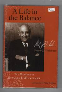 A Life in the Balance: The Memoirs of Stanley J. Winkelman (Great Lakes Books Series)