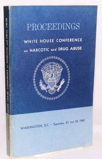 image of Proceedings: White House Conference on Narcotic and Drug Abuse;* Washington, D.C. September 27 and 28, 1962