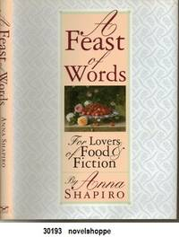 A Feast of Words  For Lovers of Food and Fiction