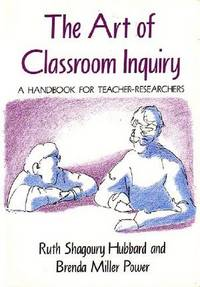 image of Art Of Classroom Inquiry, The : A Handbook For Teacher-Researchers