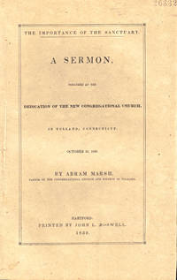 The Importance of the Sanctuary: A Sermon Preached at the dedication of the New Congregational Church, in Tolland, Connecticut October 25, 1838