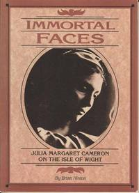 Immortal Faces.  Julia Margaret Cameron on the Isle of Wight