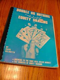 Double or Nothing Equity Sharing by Deldotto Dave - Paperback - 1982 - from Eastburn Books (SKU: A10868)