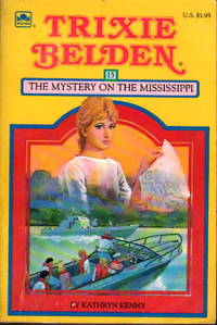 TRIXIE BELDEN and the MYSTERY ON THE MISSISSIPPI. #15. by  Kathryn Kenny - 1984. - from Bookfever.com, IOBA and Biblio.com