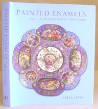 Painted Enamels - An Illustrated Survey 1500 - 1920