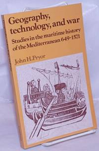 image of Geography, Technology, and War; Studies in the Maritime History of the Mediterranean 649-1571