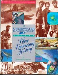 The Underwater Explorers Society Silver Anniversary History The Inside  Story of the World's Most Famous Dive Organization
