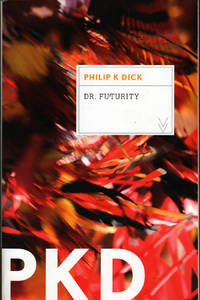 Dr. Futurity by  Philip K Dick - Paperback - 1st Thus - 2013 - from citynightsbooks (SKU: 15139)