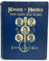 Monarchs of Minstrelsy from Daddy Rice to Date