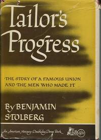 image of Tailor's Progress. The Story of a Famous Union and the Men Who Made It.