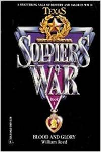 Blood And Glory  (Soldiers Of War) (Soldiers of War, Book 1) [Feb 01, 1991] William Reed