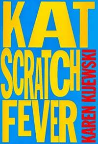 Kat Scratch Fever (Hardcover) by  Karen Kijewski - Hardcover - 1997-06-16 - from InventoryMasters and Biblio.com