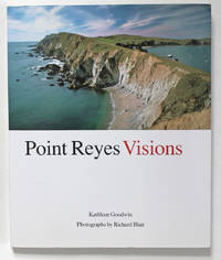 Point Reyes Visions: Photographs and Essays Point Reyes National Seashore and West Marin