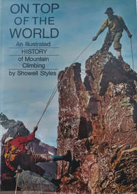 On Top of the World:  An Illustrated History of Mountaineering and  Mountaineers
