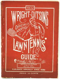 [TENNIS] THE WRIGHT AND DITSON OFFICIALLY ADOPTED LAWN TENNIS GUIDE FOR NINETEEN THIRTY-TWO (1932)