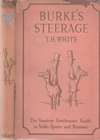 Burke's Steerage: The Amateur Gentleman's Guide to Noble Sports and  Pastimes