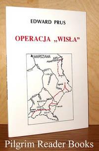 """Operacja """"Wisla"""", Fakty, Fikcje, Refleksje"""