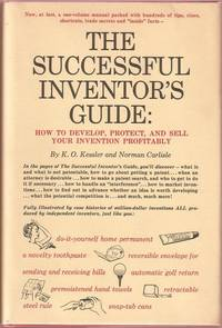 The Successful Inventor's Guide:  How to Develop, Protect, and Sell Your Invention Profitably