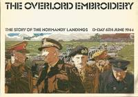 The Overlord Embroidery - The Story of the Normandy Landings