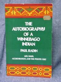Autobiography of a Winnebago Indian  The