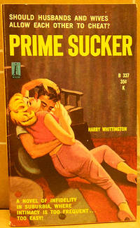 PRIME SUCKER by  Harry Whittington - Paperback - First Edition - 1960 - from Lion & Phoenix Books and Biblio.com