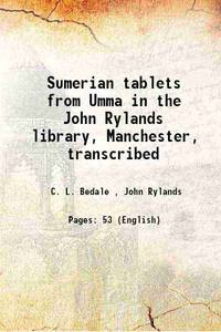 Sumerian tablets from Umma in the John Rylands library, Manchester, transcribed 1915
