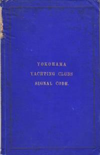 Signal Code of the Yokohama Yachting Clubs. 1901.