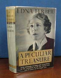 A PECULIAR TREASURE by  Edna Ferber - Salesman's Dummy.  Precedes the first edition - 1939 - from Tavistock Books, ABAA and Biblio.com