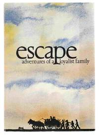 Escape: the Adventures of a Loyalist Family