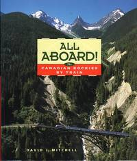 All Aboard! The Canadian Rockies by Train