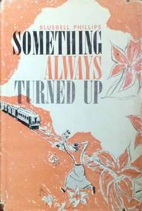 Something Always Turned Up