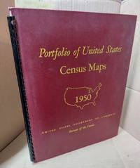 Portfolio of United States Census Maps: A Selection of Maps Used in the Publications of the 1950 Censuses of Population and Agriculture