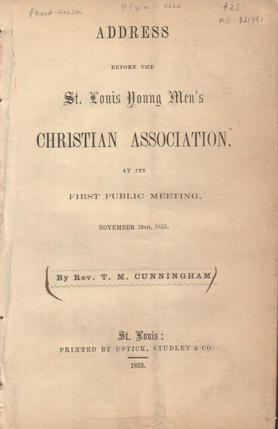 St. Louis, MO: Printed By Ustick, Studley & Co.. Very Good with no dust jacket. 1853. Pamphlet. Disb...