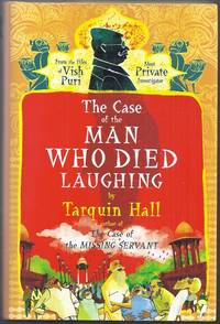 The Case of the Man Who Died Laughing.  From the Files of Vish Puri Most Private Investigator