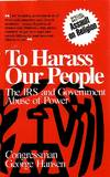 To Harass Our People The IRS and Government Abuse of Power