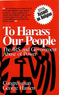 image of To Harass Our People The IRS and Government Abuse of Power