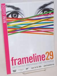 Frameline 29: San Francisco International LGBT Film Festival; June 16-26, 2005: mini-guide