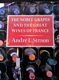 image of The Noble Grapes: the Great Wines of France