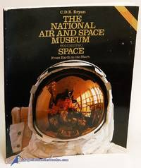 The National Air And Space Museum: Volume Two-Space, From Earth to the  Stars