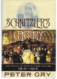 image of Schnitzler's Century ( The Making Of Middle Class Culture 1815-1914