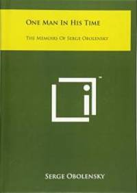 image of One Man In His Time: The Memoirs Of Serge Obolensky