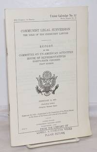 image of Communist legal subversion; the role of the Communist lawyer.  Report  by the Committee on Un-American Activities, House of Representatives. February 16, 1959