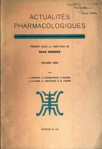 Actualites Pharmacologiques. Premiere Serie.