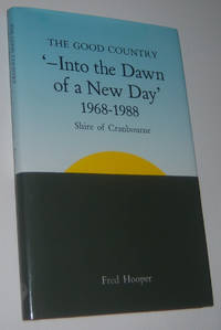 THE GOOD COUNTRY ' - Into the Dawn of a New Day ' (1968-1988) Shire of Cranbourne