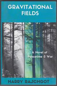 image of Gravitational Fields: A Novel of Peacetime and War