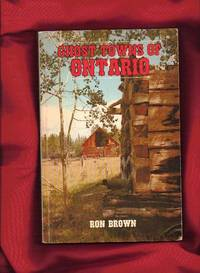 image of Ghost Towns of Ontario: Volume 1 Southern Ontario