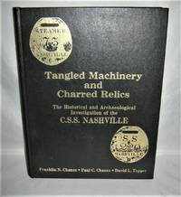Tangled Machinery and Charred Relics:  The Historical and Archaeological Investigation of the C.S.S.  Nashville