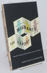 image of Migrants for Export. How the Philippine State Brokers Labor to the World